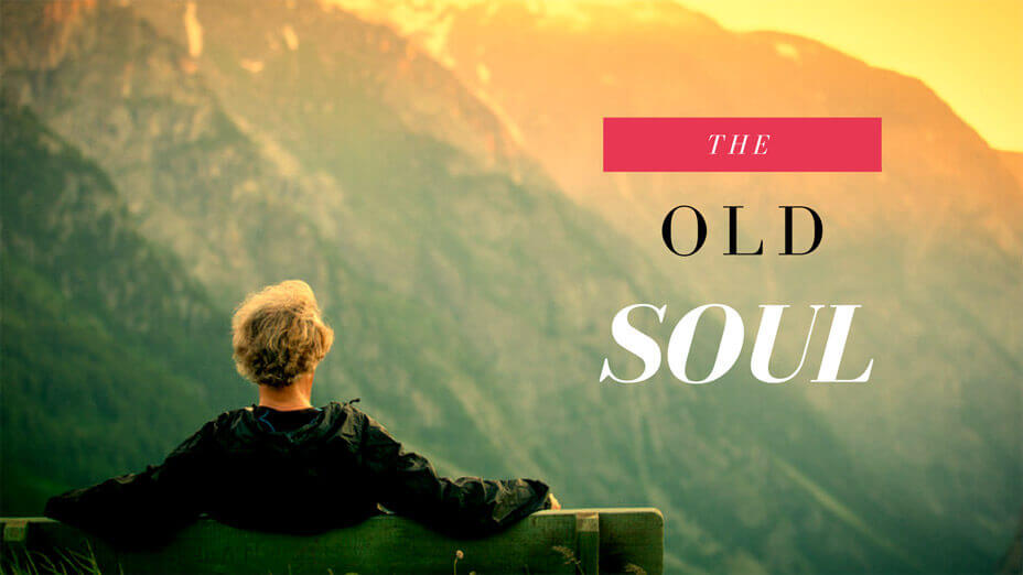 The Old Soul: Everything You Need to Know (Discover Little-Known